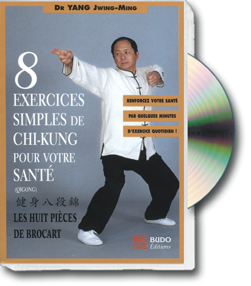 HUIT EXERCICES SIMPLES DE CHI-KUNG