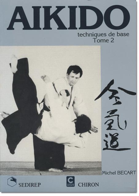 AÏKIDO Techniques de base, tome 2