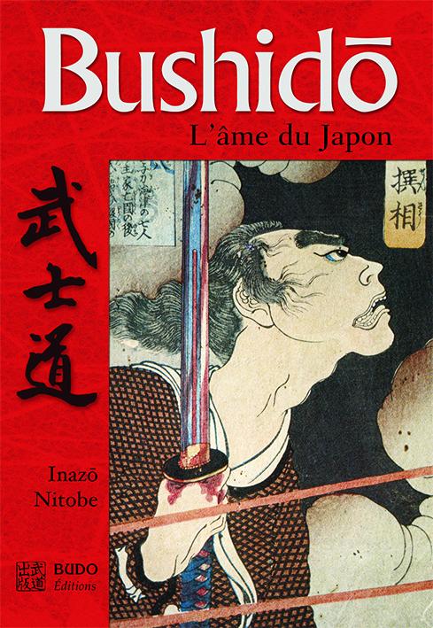 BUSHIDÔ L'âme du Japon