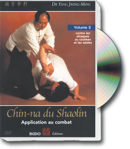 CHIN-NA DU SHAOLIN Application au combat, volume 2