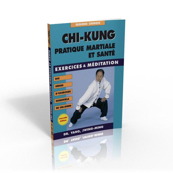 CHI-KUNG  Pratique martiale et santé
