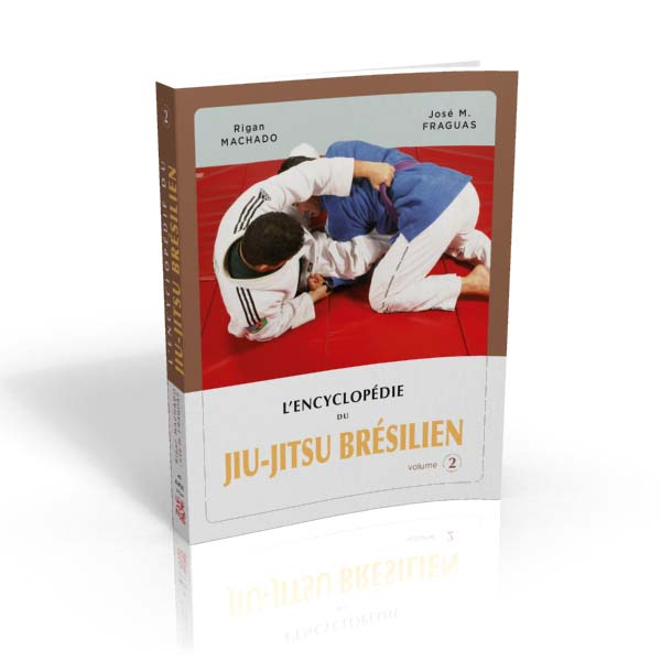 ENCYCLOPÉDIE DU JIU-JITSU BRÉSILIEN vol. 2