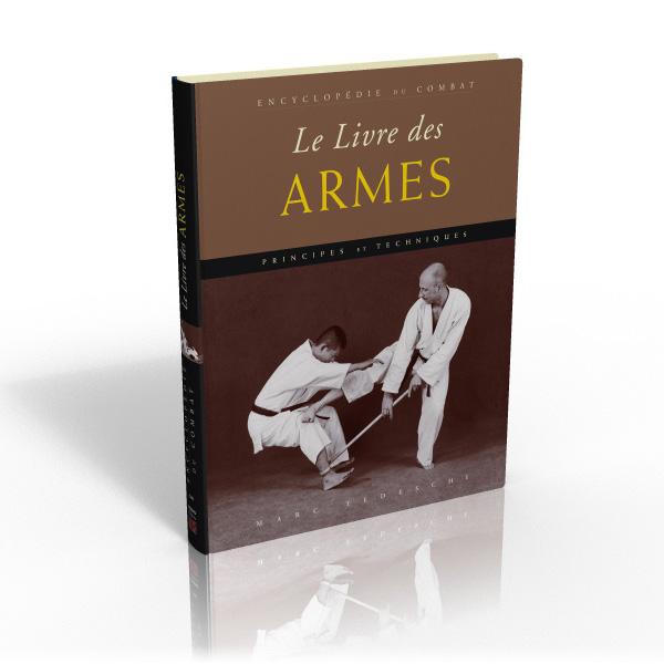 ENCYCLOPÉDIE DE COMBAT  Le livre des armes