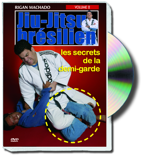 JIU-JITSU BRÉSILIEN Les secrets de la demi-garde, volume 2