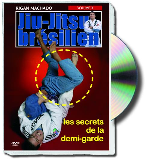 JIU-JITSU BRÉSILIEN Les secrets de la demi-garde, volume 3