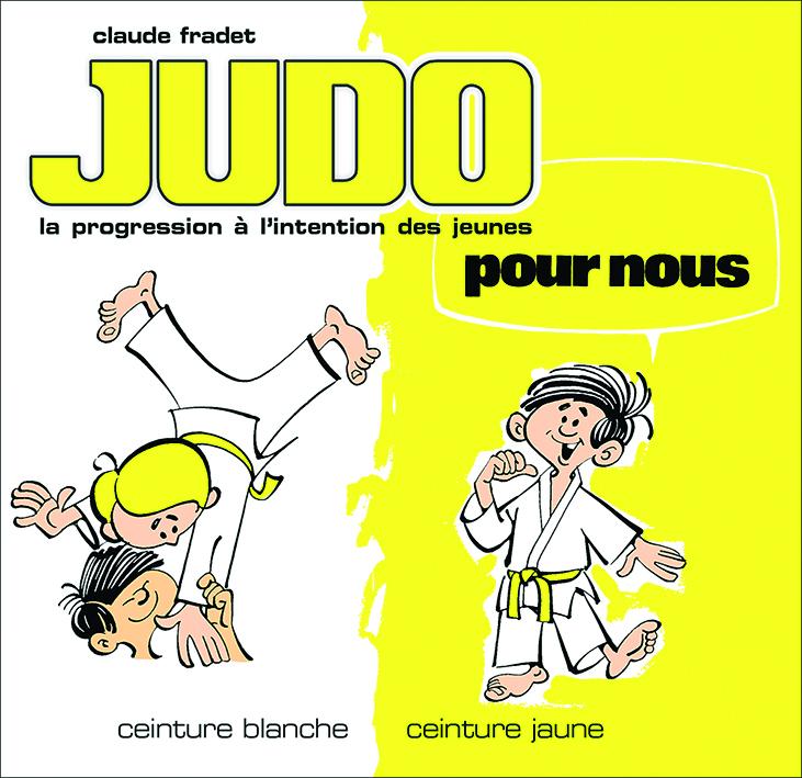 JUDO pour nous (ceinture blanche et jaune)