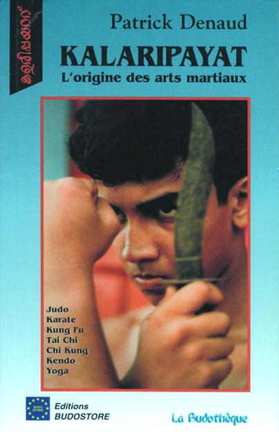 KALARIPAYAT L'origine des arts martiaux