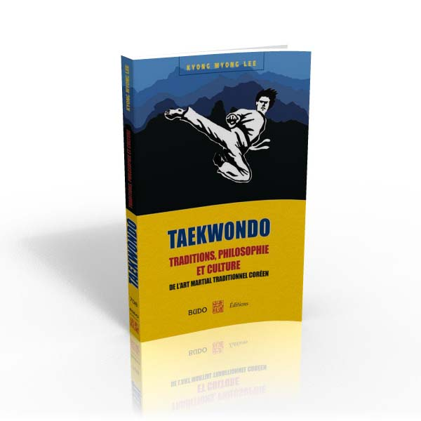 TAEKWONDO:traditions, philosophie et culture