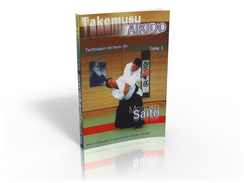 TAKEMUSU AIKIDO Tome 3 : Techniques de base, fin