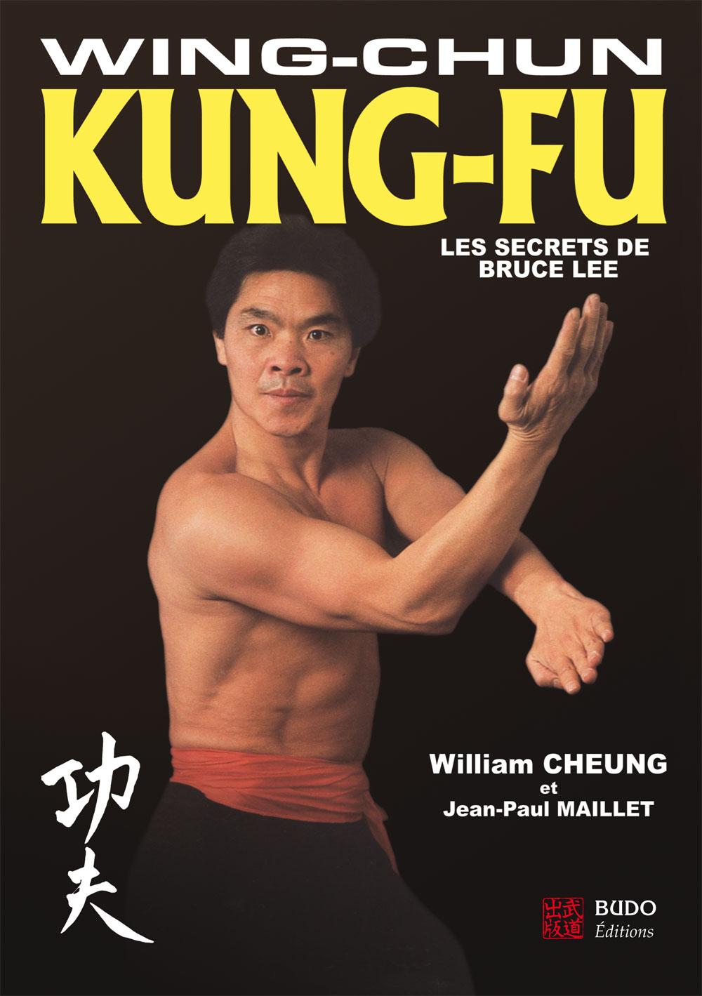 WING CHUN KUNG-FU Les secrets de Bruce Lee