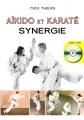 AIKIDO ET KARATÉ, synergie + DVD