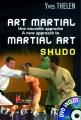 ART MARTIAL SHUDO, Une nouvelle approche