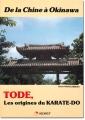 DE LA CHINE À OKINAWA-TODE Les origines du karate-dô