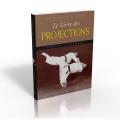 ENCYCLOPÉDIE DE COMBAT  Le livre des projections