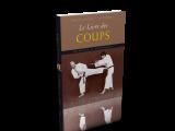 ENCYCLOPÉDIE DE COMBAT Le livre des coups
