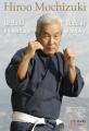 HIROO MOCHIZUKI, le Budo en héritage