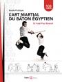 L'ART MARTIAL DU BÂTON ÉGYPTIEN