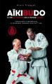 AIKIBUDO La voie de l'harmonie par la pratique martiale
