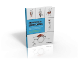 ANATOMIE DU STRETCHING Guide illustré