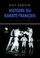 HISTOIRE DU KARATÉ FRANÇAIS (1951-1976 : Les Origines)
