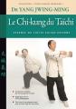 Le Chi-kung du Taïchi (Essence du Taïchi interne)