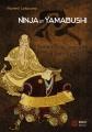 Ninja et Yamabushi Guerriers et sorciers du Japon